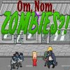 Click here to play Om Nom Zombies